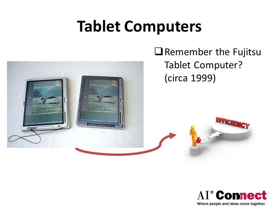 Tablet Computers  Remember the Fujitsu Tablet Computer? (circa 1999)