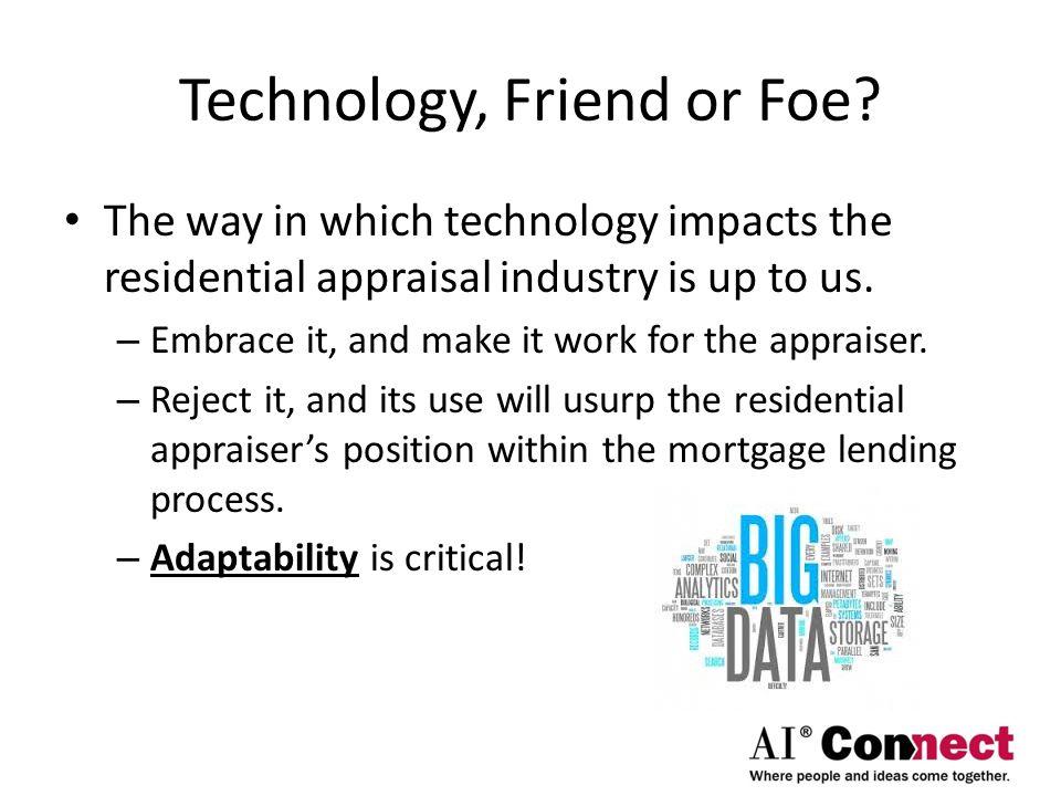 Technology, Friend or Foe.