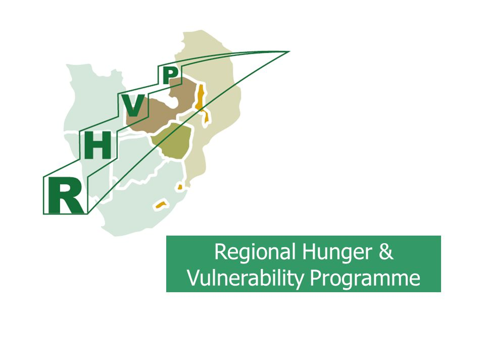 What do we hope to leave behind– regional level  Stronger regional coordination & cooperation on hunger and vulnerability responses: A stronger regional capacity to generate skills, methodologies and research to support hunger & vulnerability assessment & responses A stronger regional capacity to manage information & evidence on hunger & vulnerability
