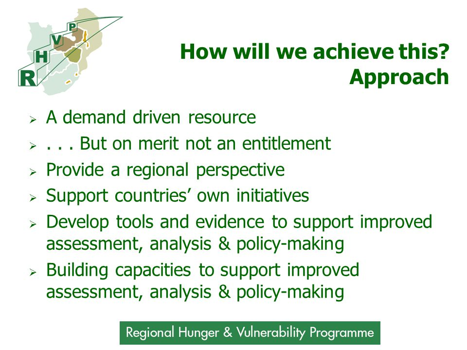 How will we achieve this. Approach  A demand driven resource ...