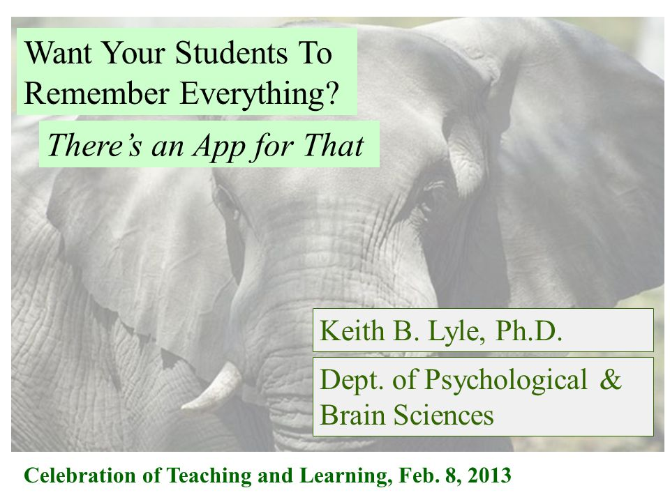 Want Your Students To Remember Everything. Keith B.