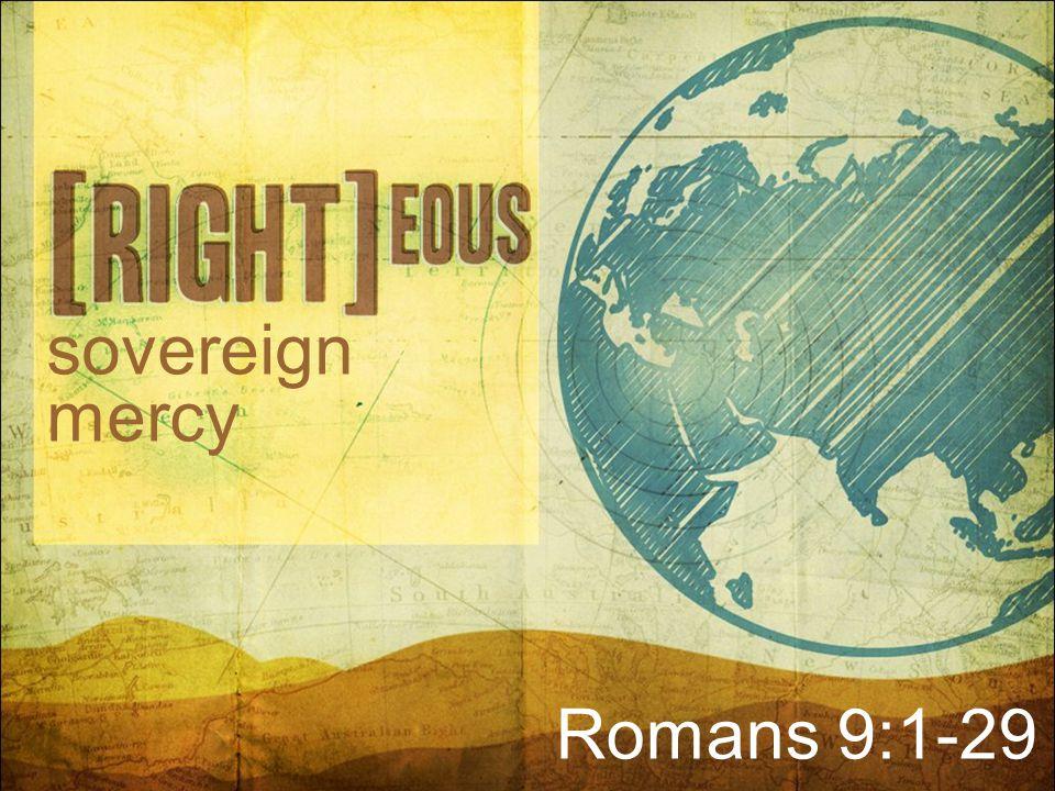 sovereign mercy Romans 9:1-29