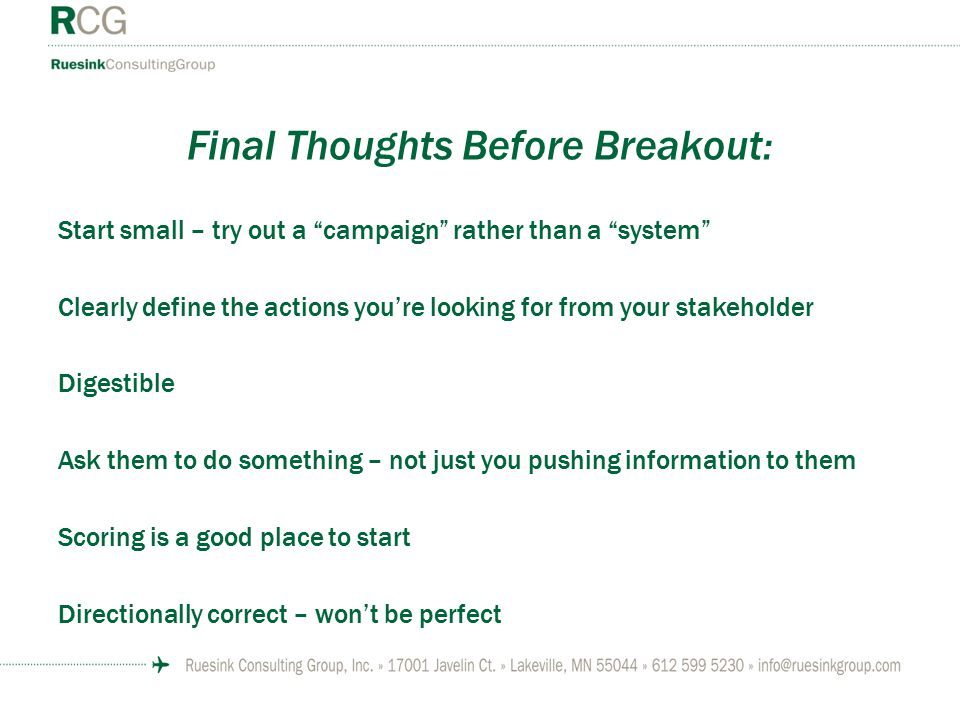 "Final Thoughts Before Breakout: Start small – try out a ""campaign"" rather than a ""system"" Clearly define the actions you're looking for from your stak"