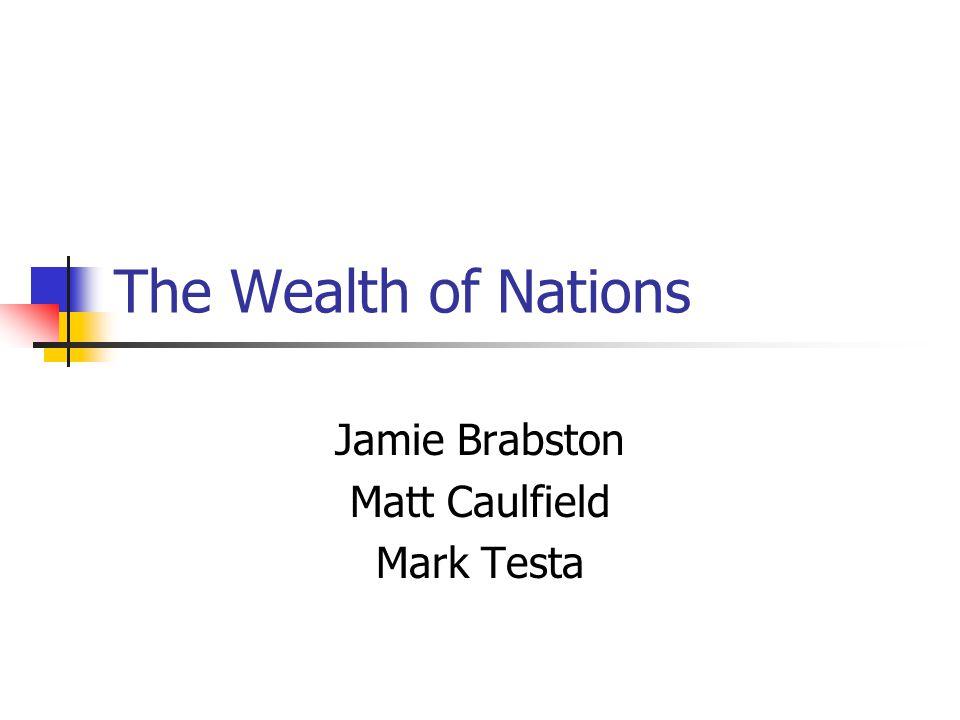 The Wealth of Nations Jamie Brabston Matt Caulfield Mark Testa