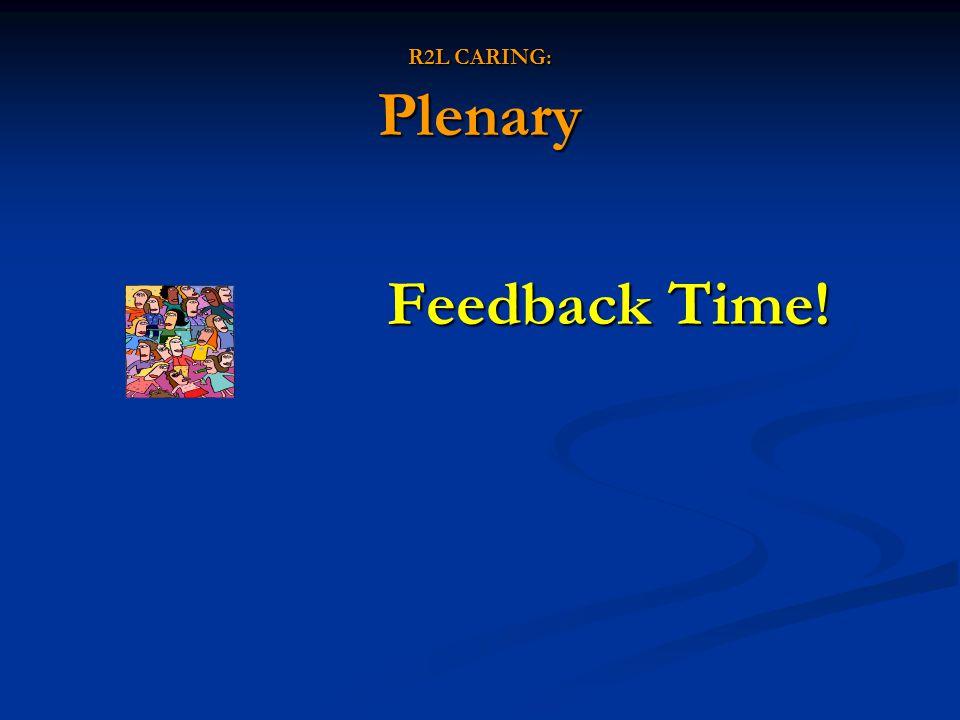 R2L CARING: Plenary Feedback Time!