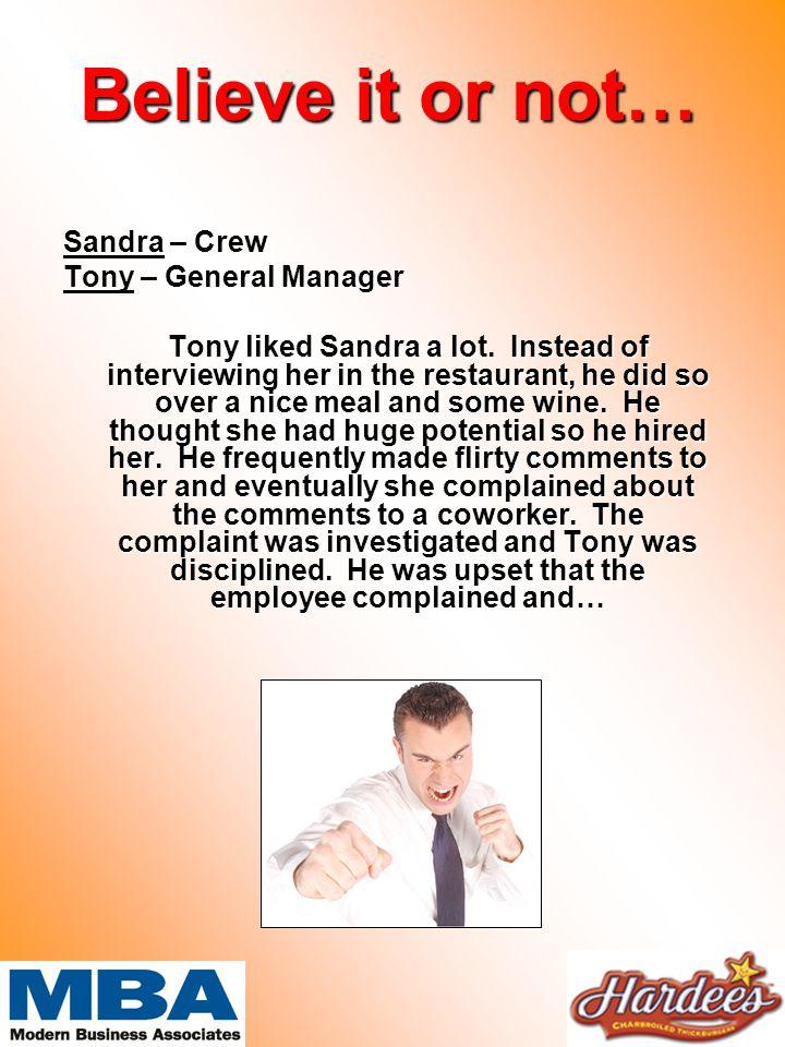 Believe it or not… Sandra – Crew Tony – General Manager Tony liked Sandra a lot.