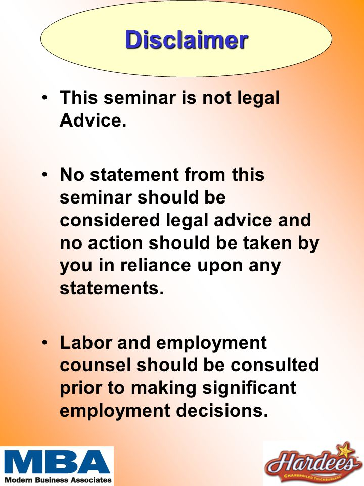 This seminar is not legal Advice.