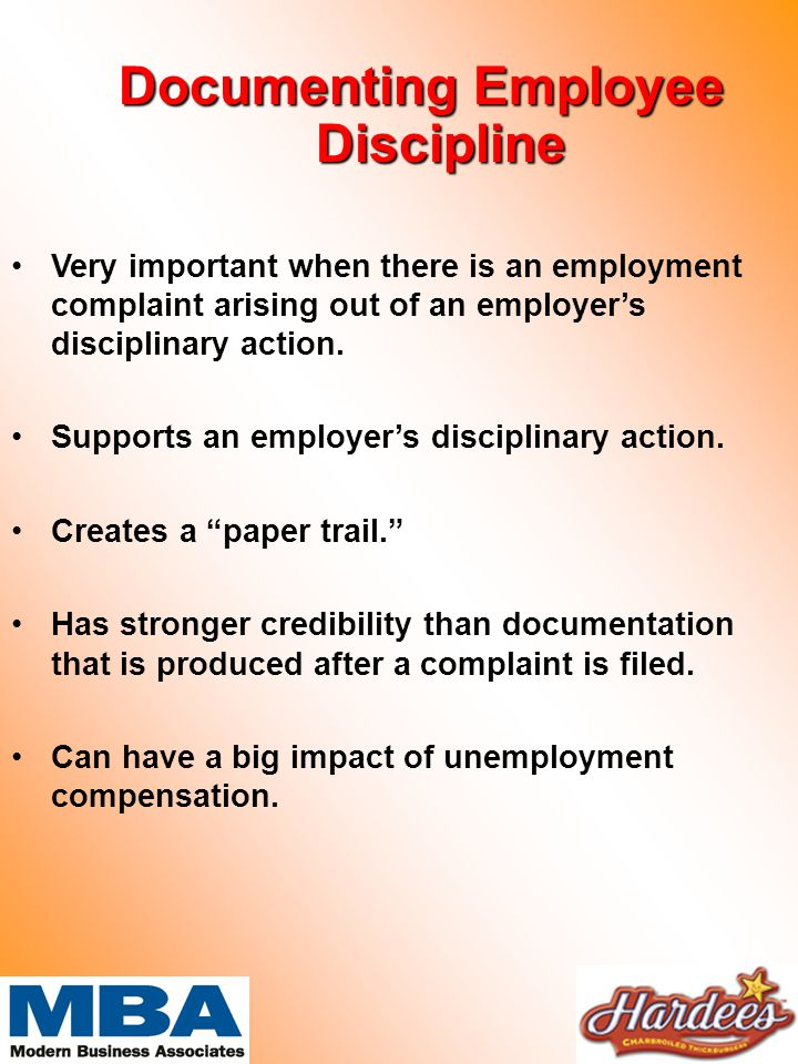 Documenting Employee Discipline Very important when there is an employment complaint arising out of an employer's disciplinary action.