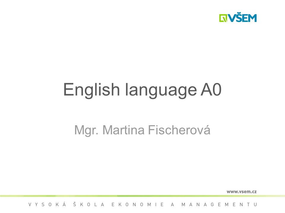 English language A0 Mgr. Martina Fischerová