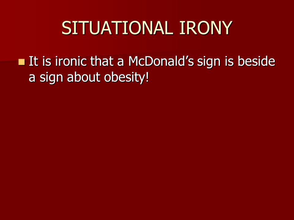 SITUATIONALIRONY It is ironic that a McDonald's sign is beside a sign about obesity.