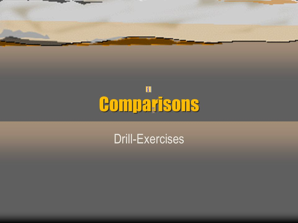 Comparisons Drill-Exercises 震惊 震惊