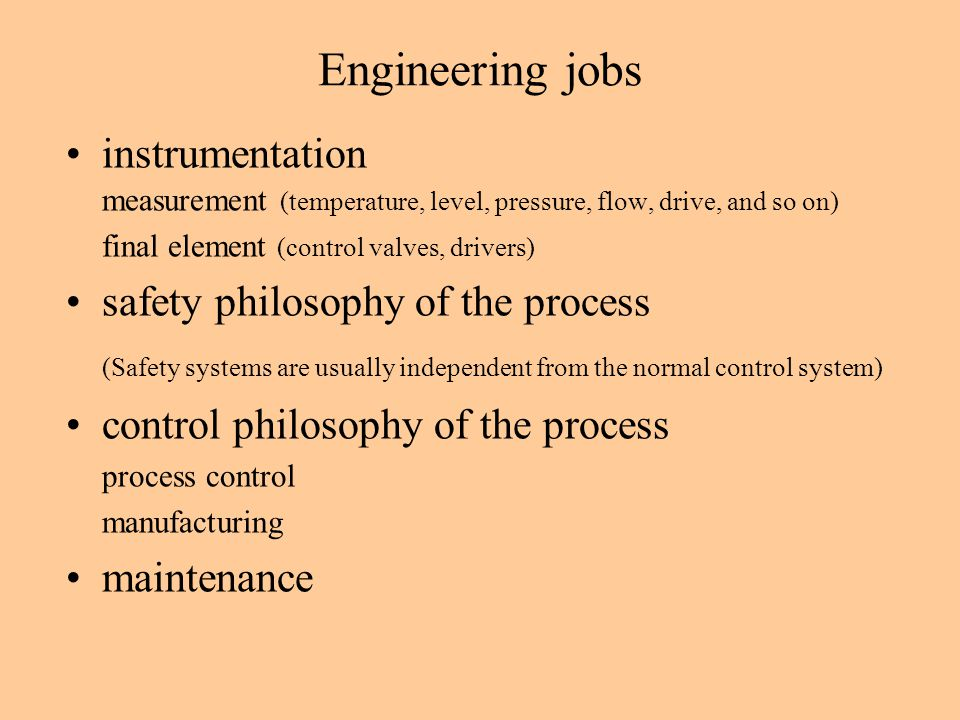 Engineering jobs instrumentation measurement (temperature, level, pressure, flow, drive, and so on) final element (control valves, drivers) safety phi