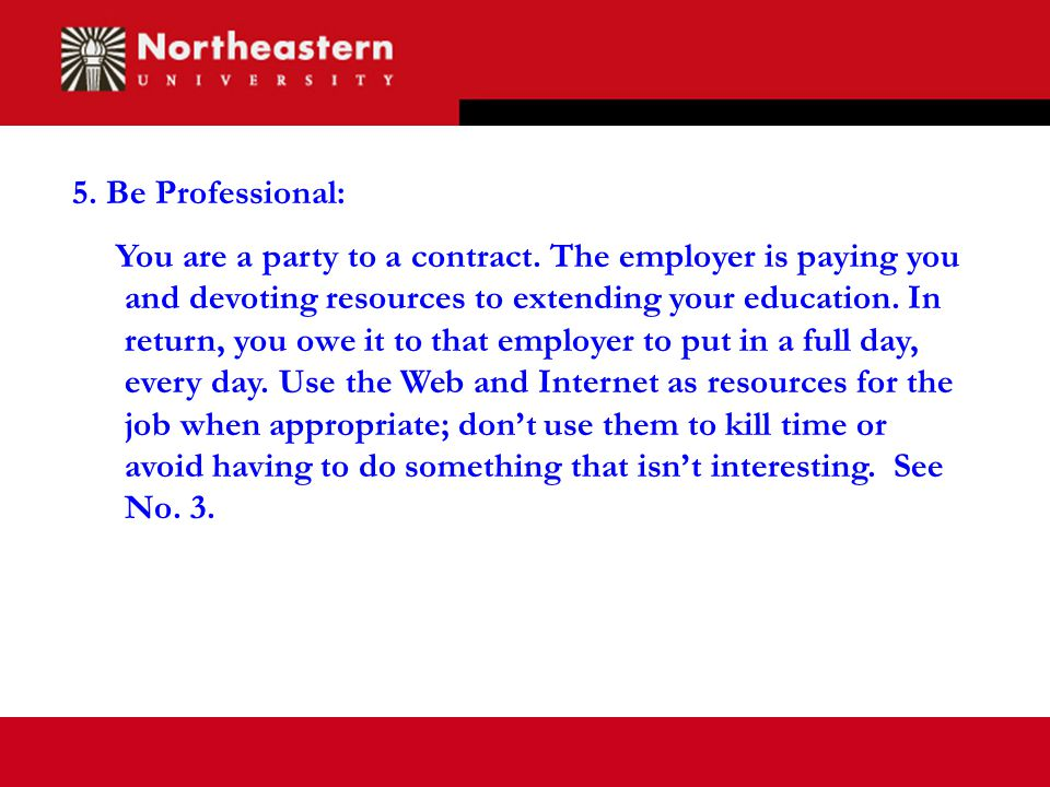 5. Be Professional: You are a party to a contract.