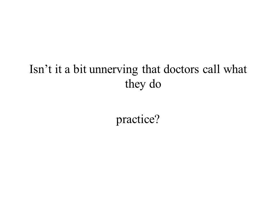 practice?