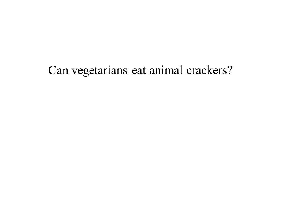 Can vegetarians eat animal crackers?