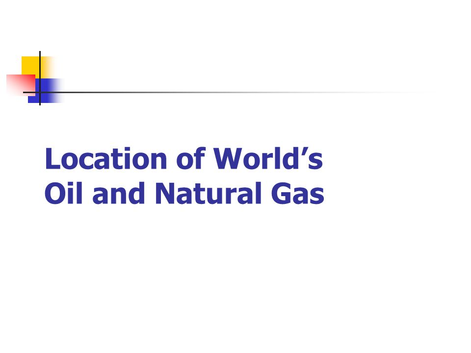 Location of World's Oil and Natural Gas