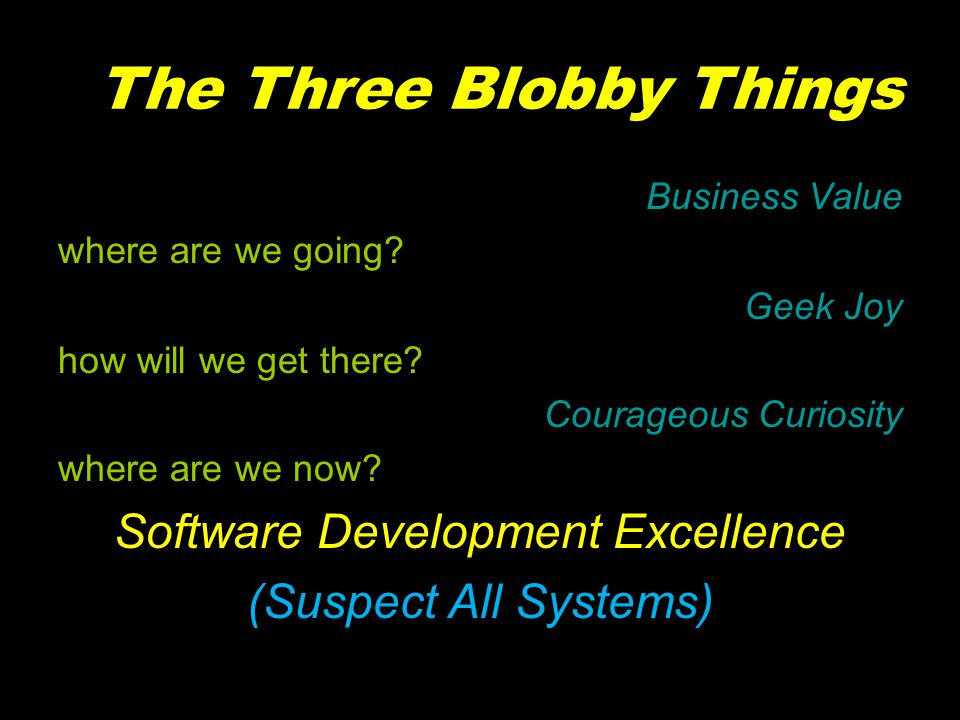 The Three Blobby Things Business Value where are we going.