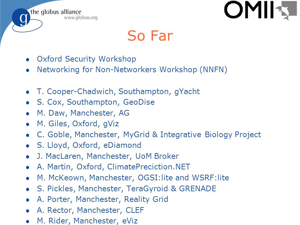 So Far l Oxford Security Workshop l Networking for Non-Networkers Workshop (NNFN) l T.