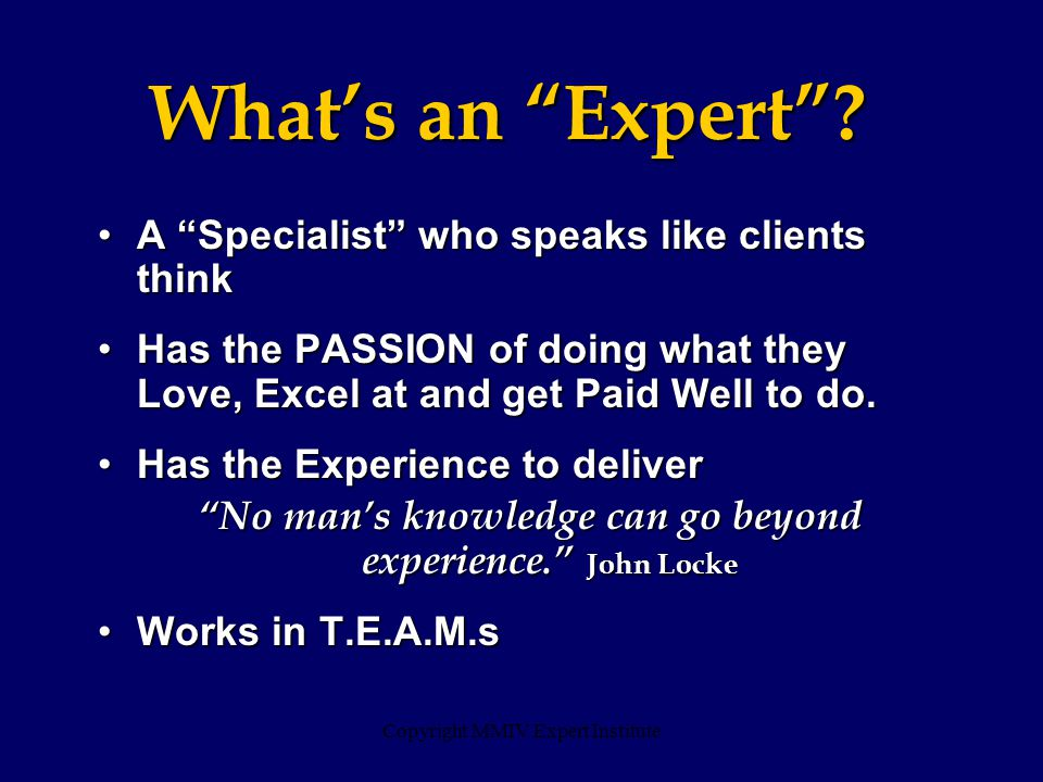 Copyright MMIV Expert Institute What's an Expert .