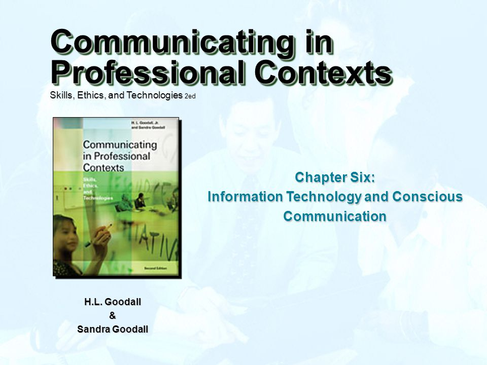 Ch6: Information Technology and Conscious Communication Copyright © 2006 Wadsworth 2 Information Technology and Communication  The Downside to Information Technology  Revising our Approach to Information Technology  Information Technology and Gender Differences Microsoft Image