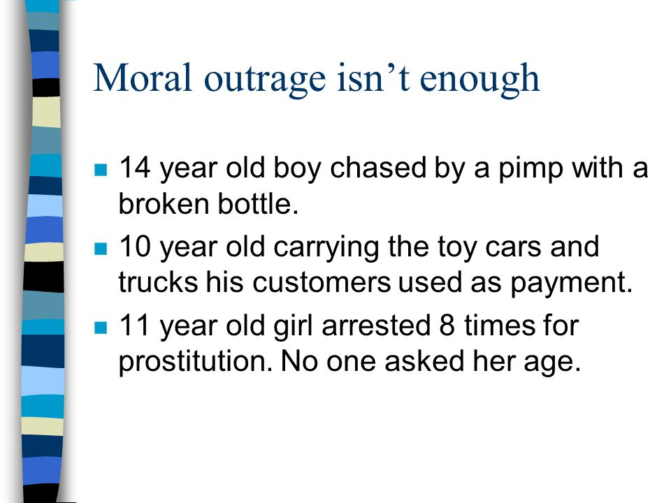 Moral outrage isn't enough n 14 year old boy chased by a pimp with a broken bottle.