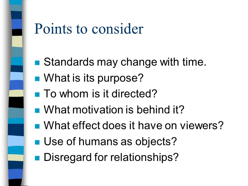 Points to consider n Standards may change with time.