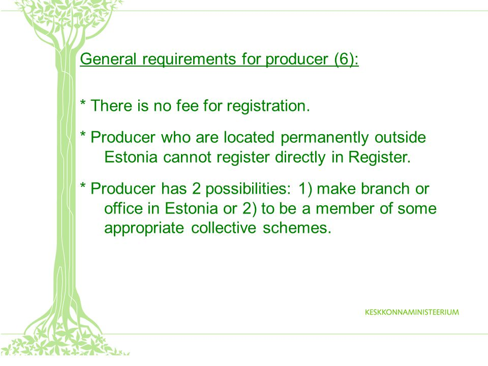 General requirements for producer (6): * There is no fee for registration.