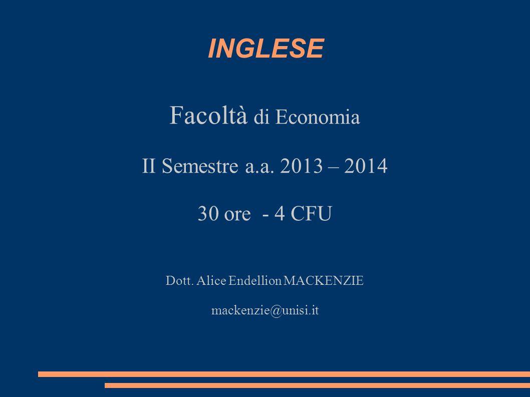 Facoltà di Economia II Semestre a.a. 2013 – 2014 30 ore - 4 CFU Dott.