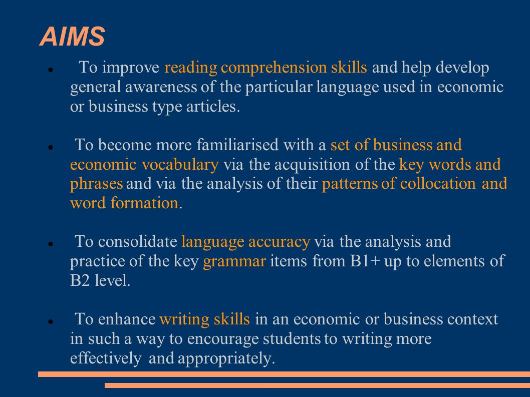 To improve reading comprehension skills and help develop general awareness of the particular language used in economic or business type articles.