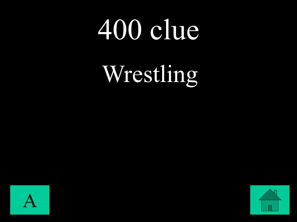 400 clue A Wrestling