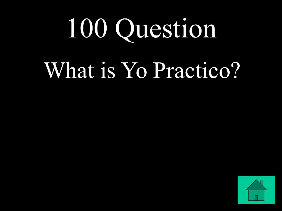100 Question What is Yo Practico?