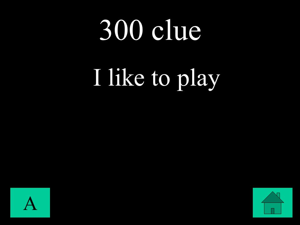 300 clue A I like to play