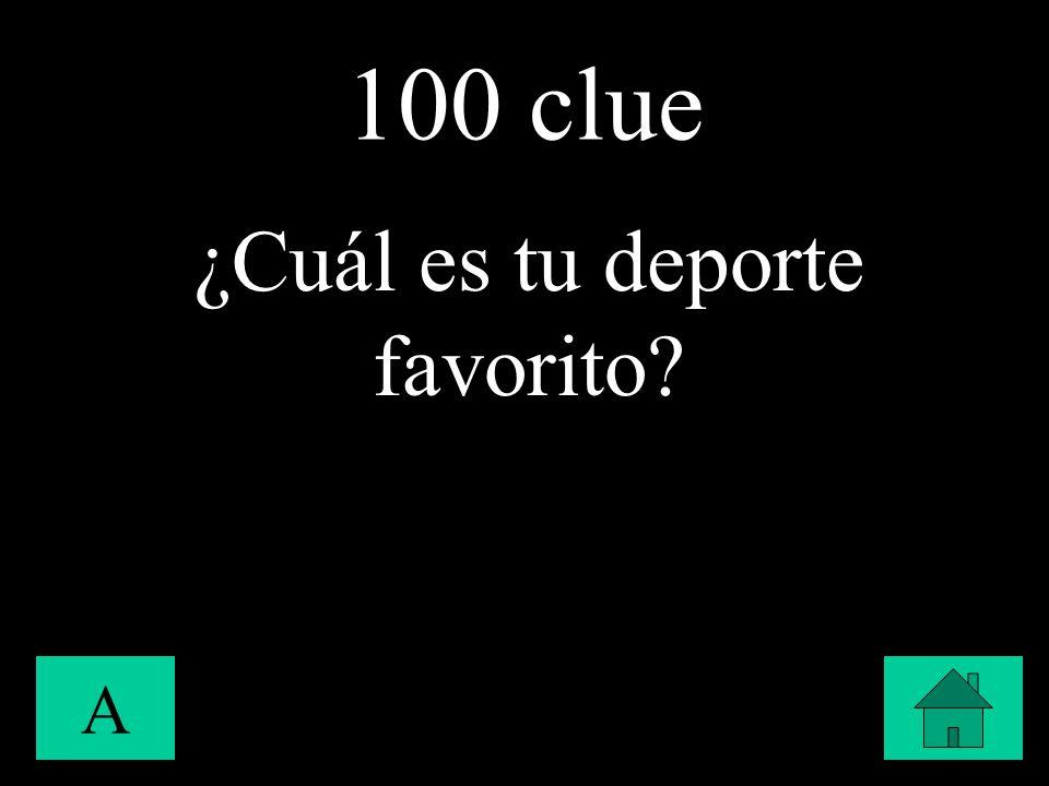 100 clue A ¿Cuál es tu deporte favorito?