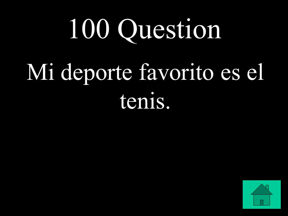 100 Question Mi deporte favorito es el tenis.