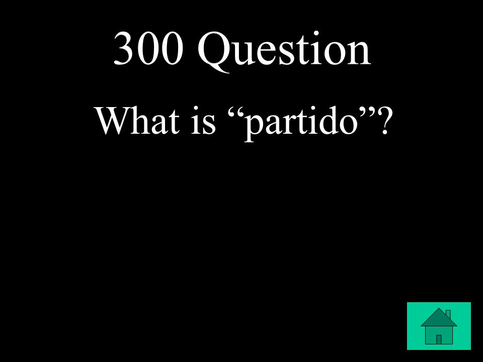 300 Question What is partido