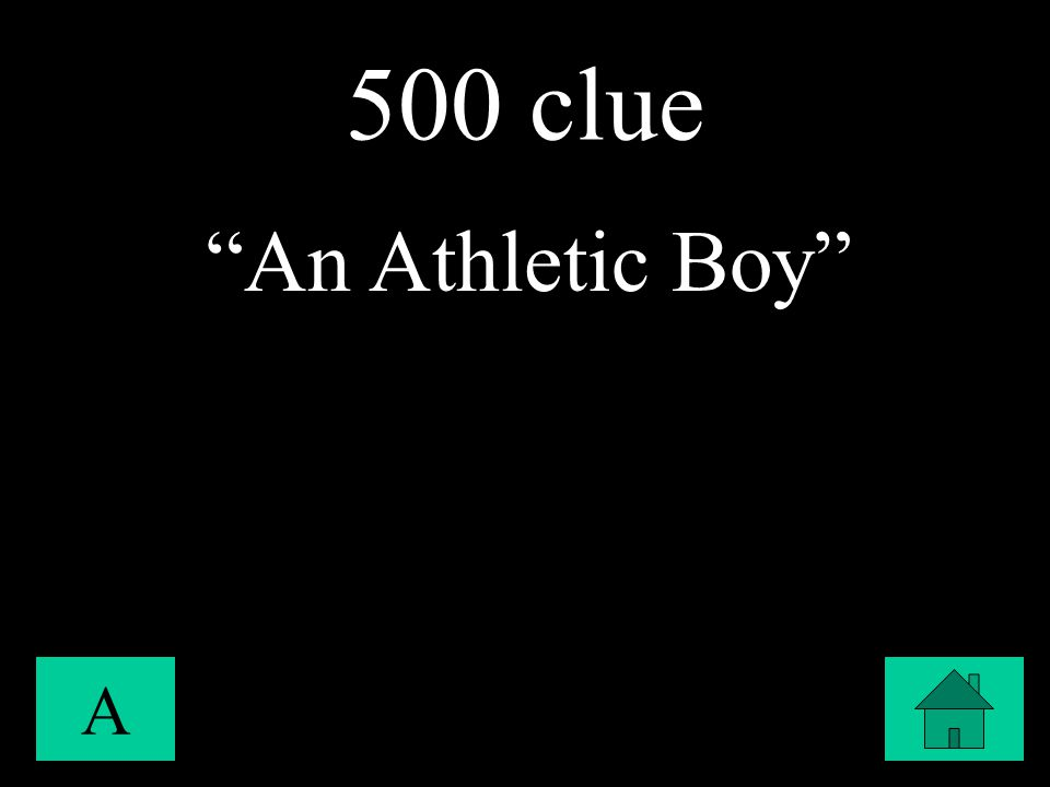 "500 clue A ""An Athletic Boy"""
