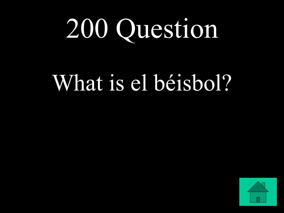 200 Question What is el béisbol