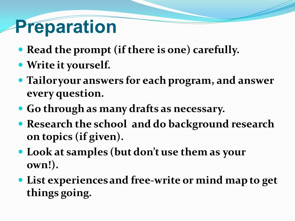 Preparation Read the prompt (if there is one) carefully.