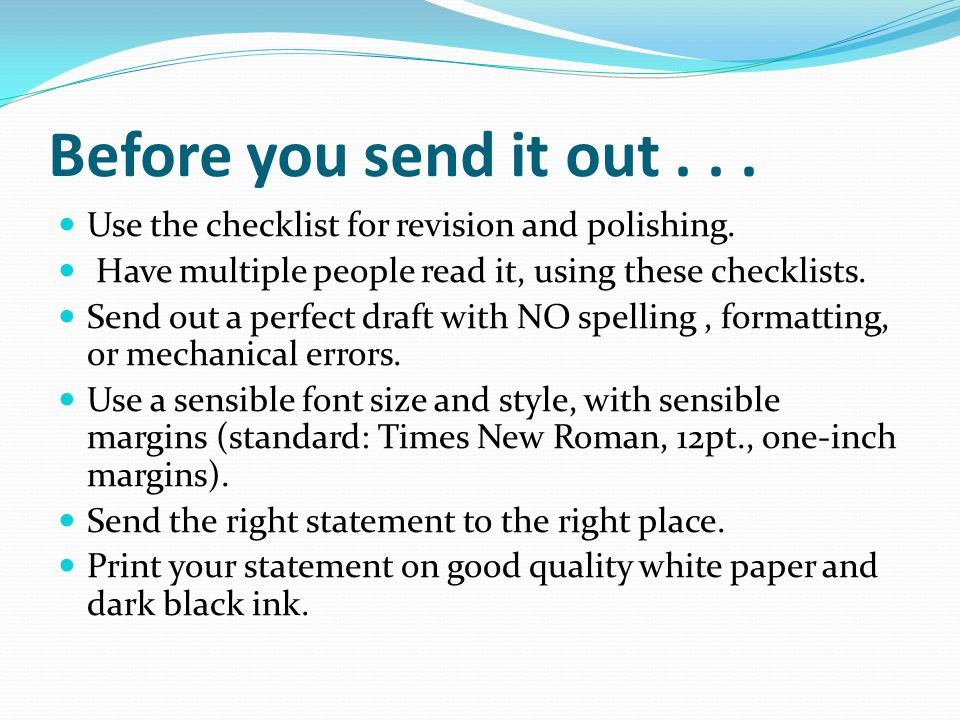 Before you send it out...Use the checklist for revision and polishing.