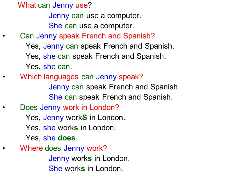 What can Jenny use? Jenny can use a computer. She can use a computer. Can Jenny speak French and Spanish? Yes, Jenny can speak French and Spanish. Yes