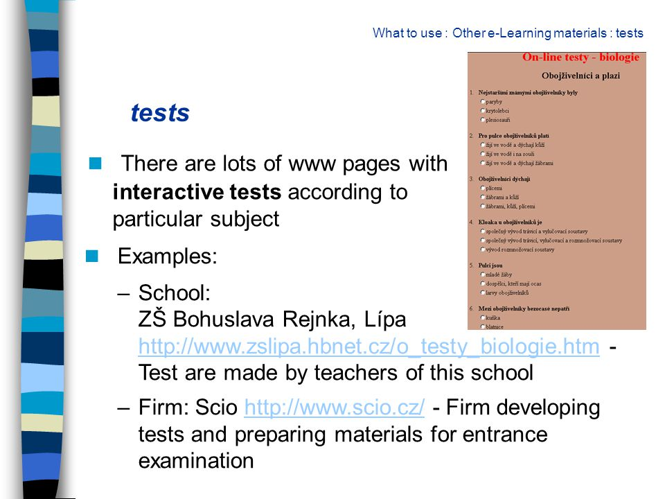 e-Learning and e-Teaching materials developed by teachers themselves n Because teachers aren t satisfied with the offer of e-Learning materials, some of them develop their own materials - programs, interactive tests etc.