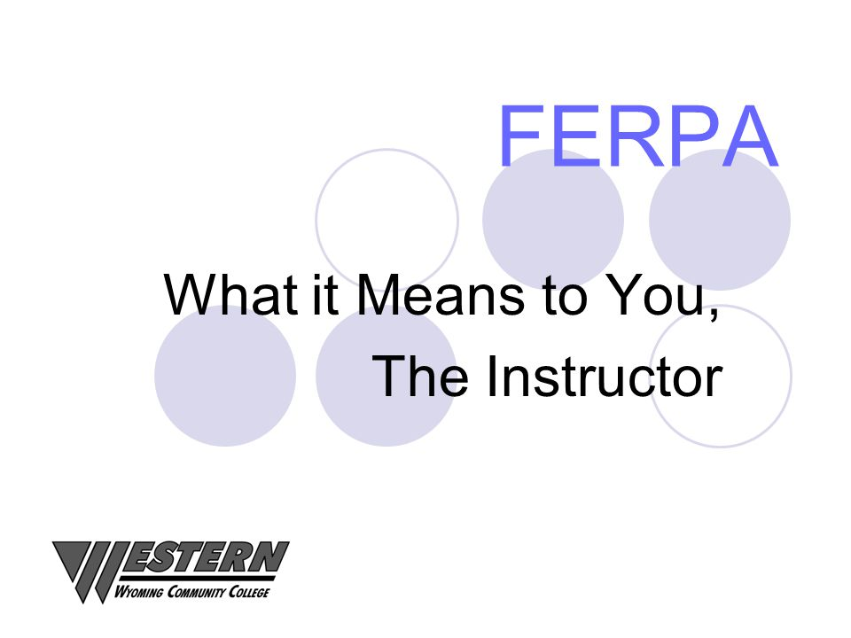 FERPA What it Means to You, The Instructor