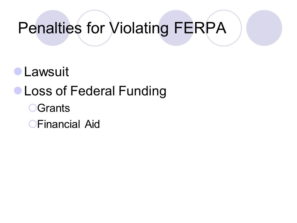 Penalties for Violating FERPA Lawsuit Loss of Federal Funding  Grants  Financial Aid