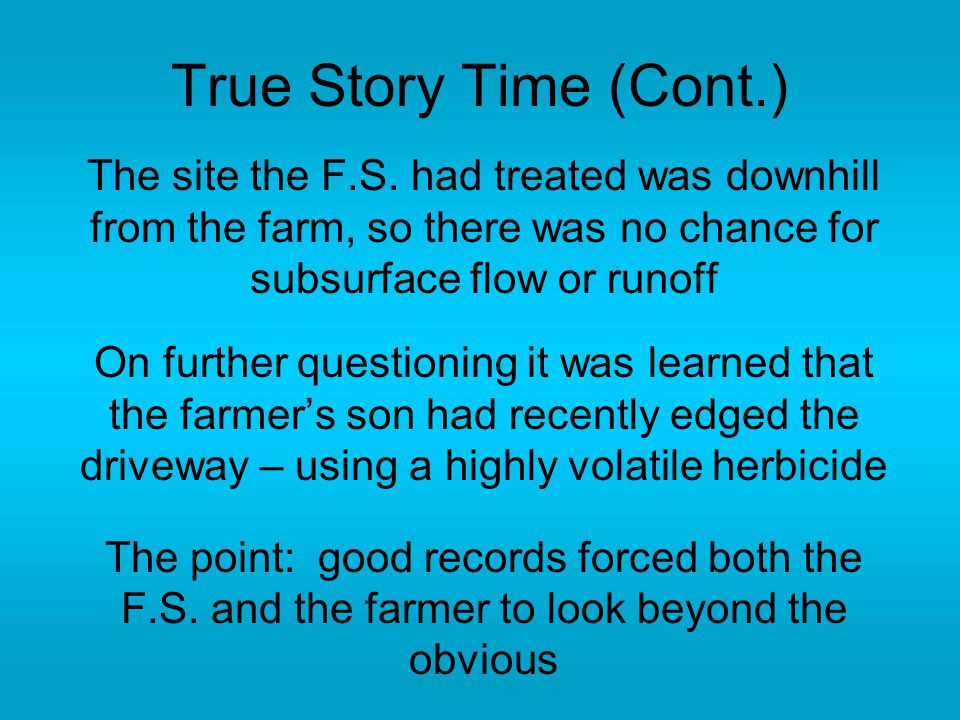 True Story Time (Cont.) The site the F.S.