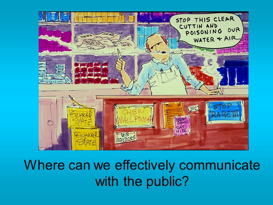 Where can we effectively communicate with the public?