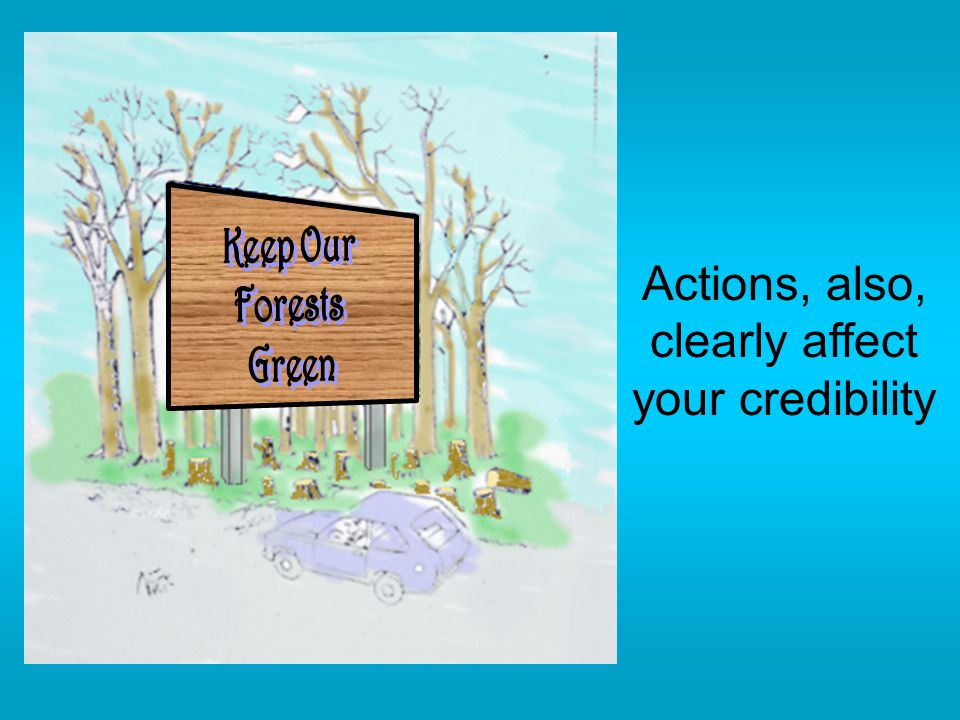 Actions, also, clearly affect your credibility
