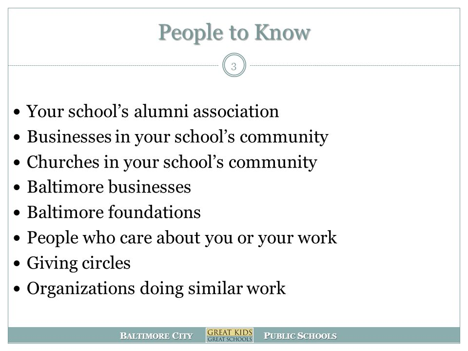 B ALTIMORE C ITY P UBLIC S CHOOLS Small Fundraising City Schools Inside – posts grant opportunities Donors Choose www.donorschoose.org Personal asks to your immediate circle Mailings, snail and e- Crowd-sourcing (Facebook, etc.) Events (bake sales for bombers, silent auction, etc.) Percentage sign-ups (grocery store points, recycling ink cartridges, pub crawl, box tops, etc.) 4