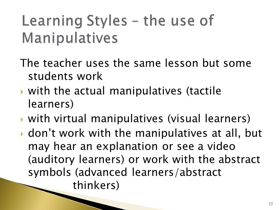Adjusting for Learning Styles in Math  At the beginning of the year, have the students complete a Learning Styles Inventory.Learning Styles Inventory