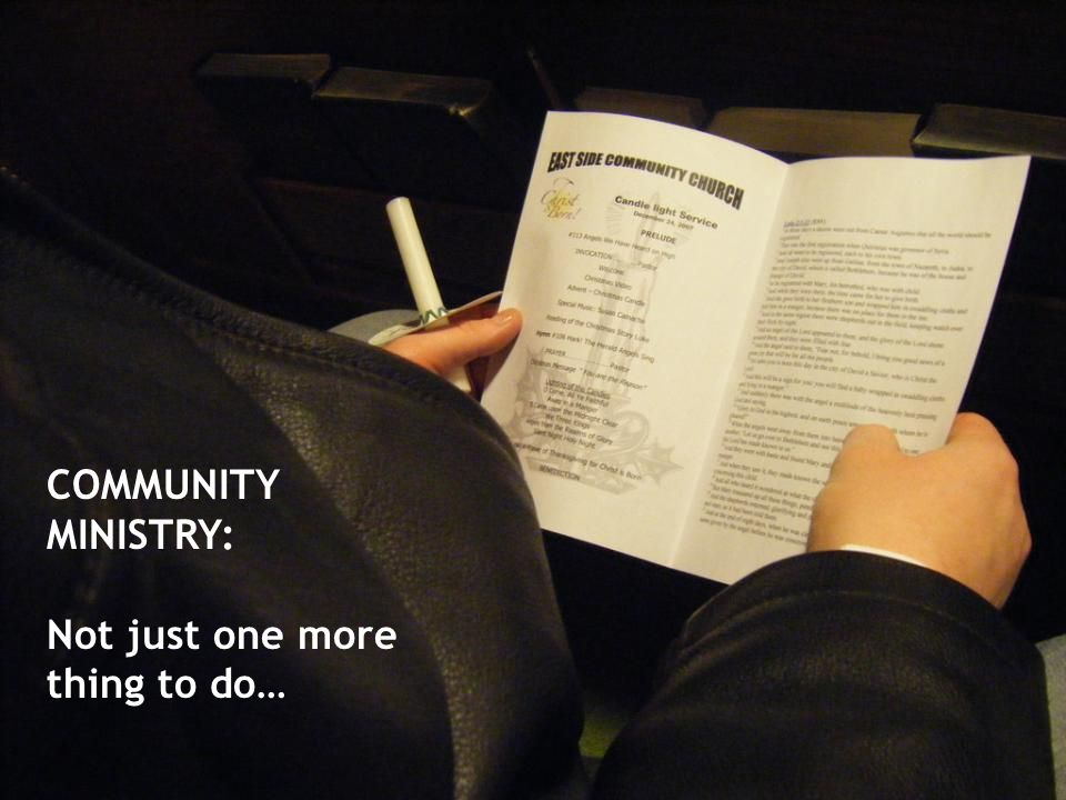 COMMUNITY MINISTRY: Not just one more thing to do…