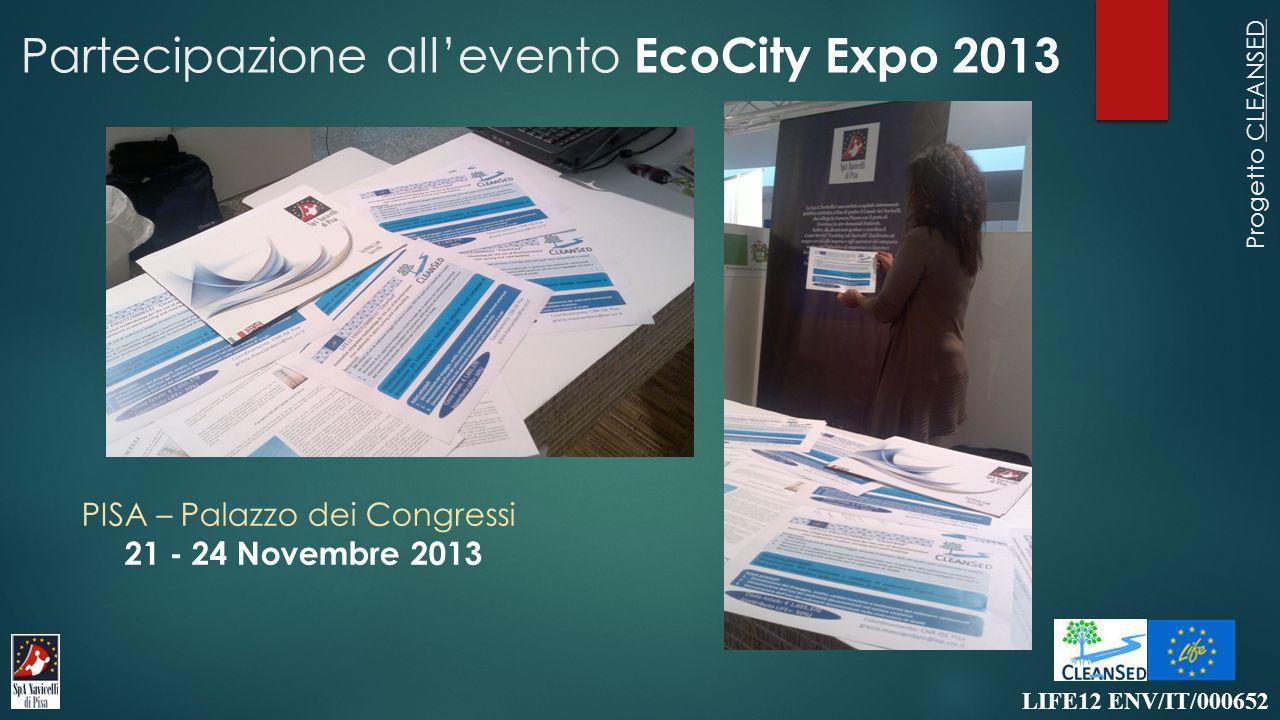 LIFE12 ENV/IT/000652 Progetto CLEANSED Partecipazione all'evento EcoCity Expo 2013 PISA – Palazzo dei Congressi 21 - 24 Novembre 2013
